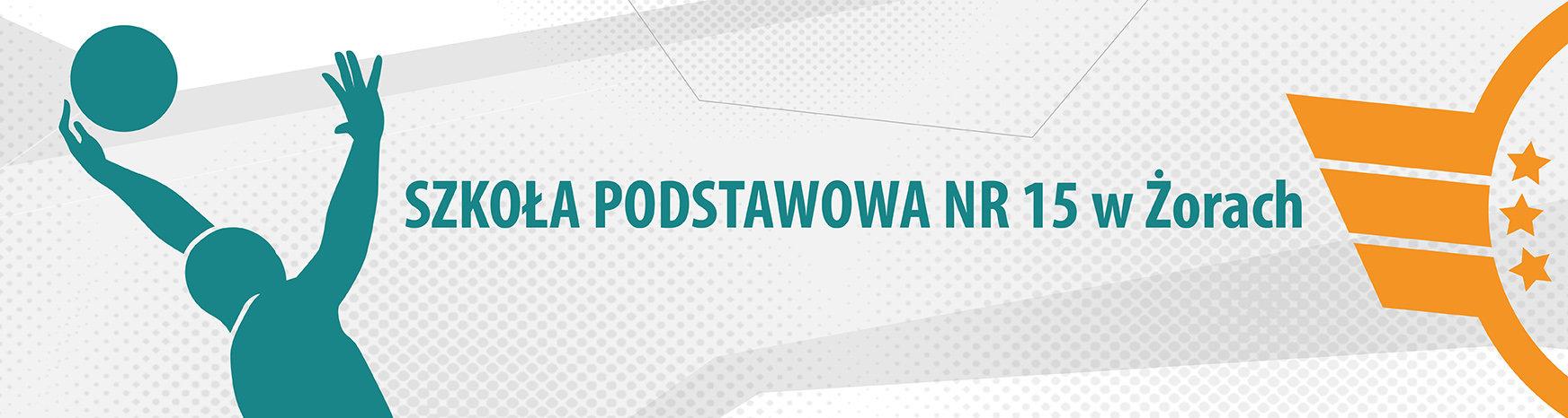 Szkoła Podstawowa nr 15 w Żorach.